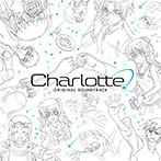 TVアニメーション『Charlotte』Original Soundtrack