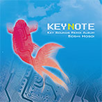 KEYNOTE-Key Sounds Remix Album- / Soshi Hosoi