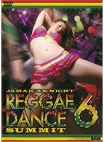 6 ジャマイカンナイト レゲエダンスサミット