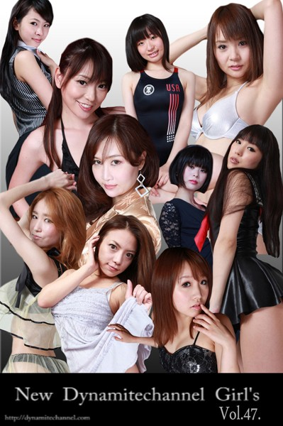 vol.47 New Dynamitechannel Girl's