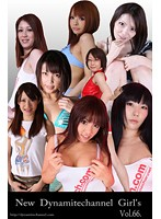 vol.66 New Dynamitechannel Girl's(動画)