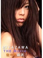 MIYAZAWA「THE Movie」 佐々木麻衣