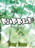 【VR】Over Dose~BUBBLE~ VR TRIPPER