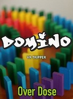 【VR】Over Dose~DOMINO~ VR TRIPPER