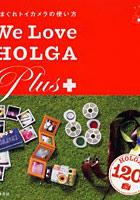 We Love HOLGA Plus�{
