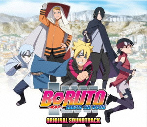 BORUTO-NARUTO THE MOVIE- Original Soundtrack