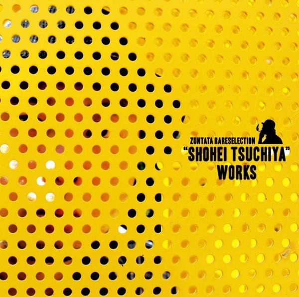 ZUNTATA RARE SELECTION'SHOHEI TSUCHIYA'WORKS