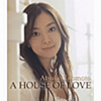 A HOUSE OF LOVE/榎本温子