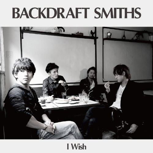 I Wish/BACKDRAFT SMITHS