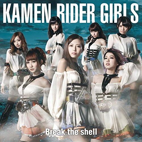 Break the shell(DVD付)/KAMEN RIDER GIRLS