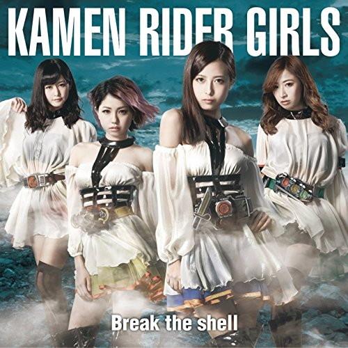 Break the shell(A)/KAMEN RIDER GIRLS