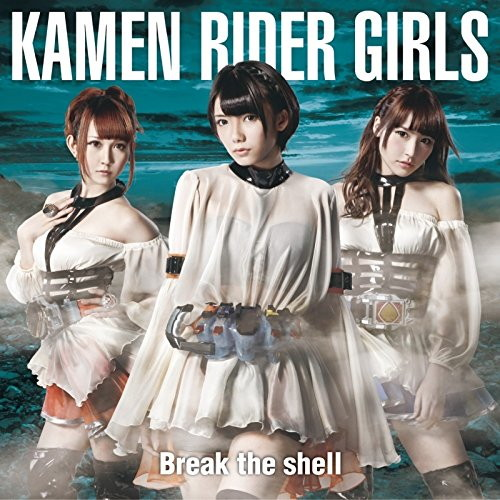 Break the shell(B)/KAMEN RIDER GIRLS