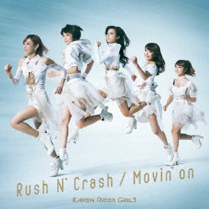 Rush N' Crash / Movin'on(DVD付)/仮面ライダーGIRLS