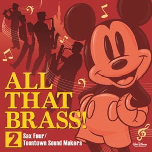 All That Brass!2 〜Sax Four / Toontown Sound Makers〜