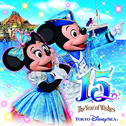 東京ディズニーシー 15周年 'ザ・イヤー・オブ・ウィッシュ' ミュージック・アルバム