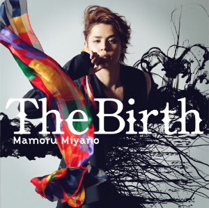 The Birth/宮野真守