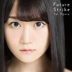 Future Strike(期間限定盤)(DVD付)/小倉唯