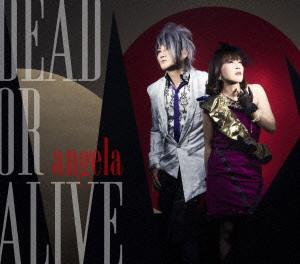 DEAD OR ALIVE(初回限定盤)(Blu-ray Disc付)/angela