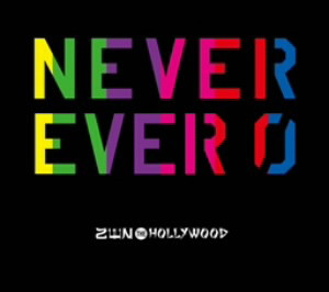 NEVER EVER 0(初回限定盤)/ZEN THE HOLLYWOOD