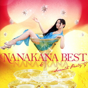NANAKANA BEST NANA & KANA-Seventh Party-(カナ盤)/ナナカナ