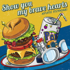 Show you my brave hearts/宮崎歩