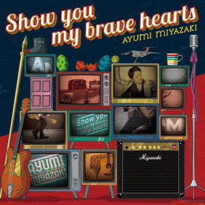 Show you my brave hearts(初回限定盤)(DVD付)/宮崎歩