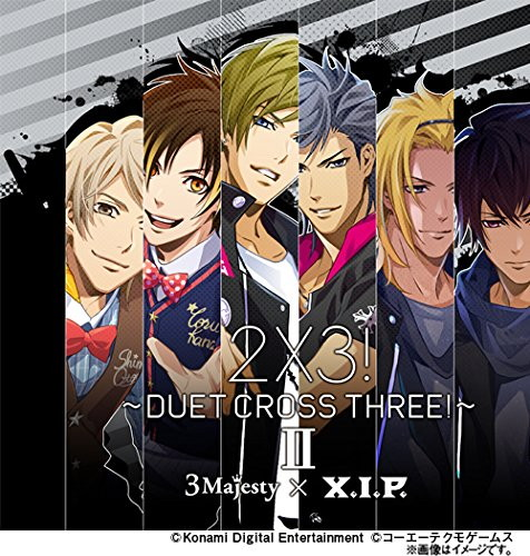 2×3!〜DUET CROSS THREE!〜II 通常版/3 Majesty×X.I.P.