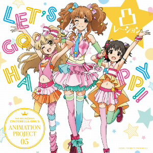 THE IDOLM@STER CINDERELLA GIRLS ANIMATION PROJECT 05 LET'S GO HAPPY!!/凸レーション