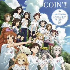 THE IDOLM@STER CINDERELLA GIRLS ANIMATION PROJECT 08 GOIN'!!!/CINDERELLA PROJECT