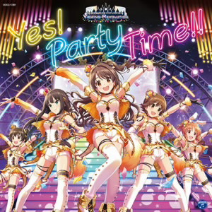 THE IDOLM@STER CINDERELLA GIRLS VIEWING REVOLUTION Yes! Party Time!!/大橋彩香(島村卯月)/福原綾香(渋谷凛)/原紗友里(本田未央)/黒沢ともよ(赤城みりあ)/三宅麻理恵(安部菜々)