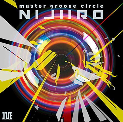 master groove circle'NIJIIRO'/I've