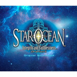 STAROCEAN 5-Integrity and Faithlessness- Original Soundtrack