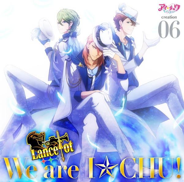 アイ★チュウ creation 06.Lancelot(通常盤)/Lancelot