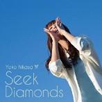 Seek Diamonds(初回限定盤)(DVD付)/日笠陽子