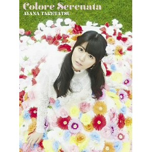 Colore Serenata(初回限定盤)(2Blu-ray Disc付)/竹達彩奈