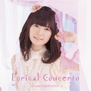 【初回限定盤】竹達彩奈3rdアルバム「Lyrical Concerto」(DVD付)/竹達彩奈