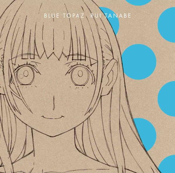 BLUE TOPAZ/田辺留依