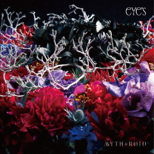 eYe's(初回限定盤)(Blu-ray Disc付)/MYTH&ROID