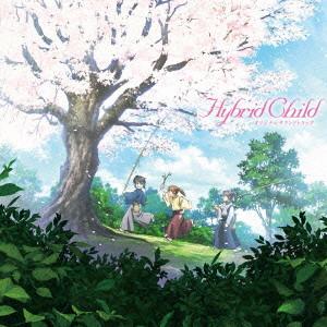 アニメ Hybrid Child オリジナルサウンドトラック