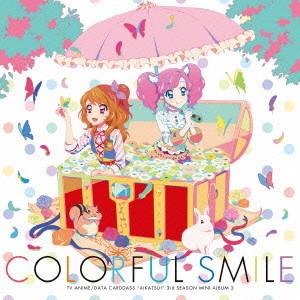 TVアニメ/データカードダス「アイカツ!」3rdシーズン挿入歌ミニアルバム2「Colorful Smile」/AIKATSU☆STARS!