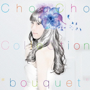 ChouCho ColleCtion'bouquet'(通常盤)/ChouCho