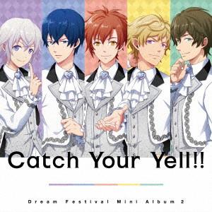 2.5次元アイドル応援プロジェクト『ドリフェス!』ミニアルバム2「Catch Your Yell!!」/DearDream