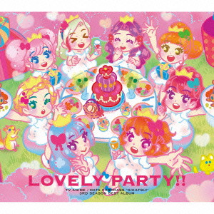 TVアニメ/データカードダス「アイカツ!」3rdシーズンベストアルバム「Lovely Party!!」/AIKATSU☆STARS!
