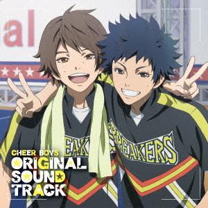 TVアニメ『チア男子!!』オリジナルサウンドトラック