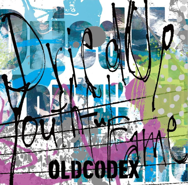 Dried Up Youthful Fame(通常盤)/OLDCODEX