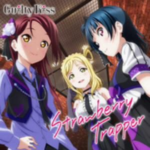『ラブライブ!サンシャイン!!』ユニットシングル(3)「Strawberry Trapper」/Guilty Kiss