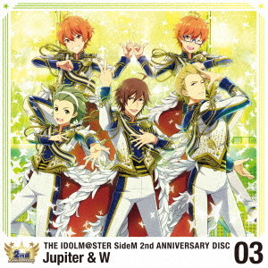 THE IDOLM@STER SideM 2nd ANNIVERSARY DISC 03/Jupiter&W