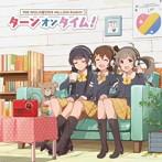 『アイドルマスター ミリオンラジオ!』テーマソング2 「ターンオンタイム!...