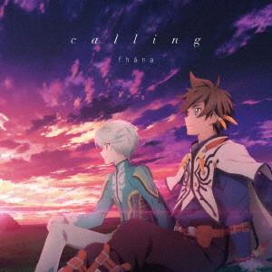 TVアニメ『テイルズ オブ ゼスティリア ザ クロス』ED主題歌「calling」(アニメ盤)/fhana