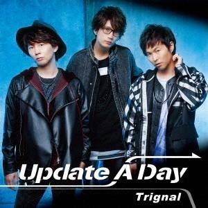 Update A Day(通常盤)/Trignal